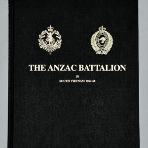 THE ANZAC BN IN STH VIETNAM 1967-68 REPRINT